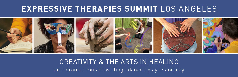 Expressive Therapies Summit Los Angeles, Creativity & The Arts In Healing. Art • Drama • Music • Writing • Dance • Play